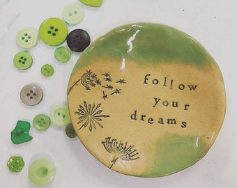 Follow your Dreams little dish