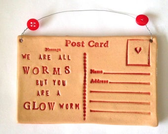 We are all worms, but you are a Glow worm Postcard