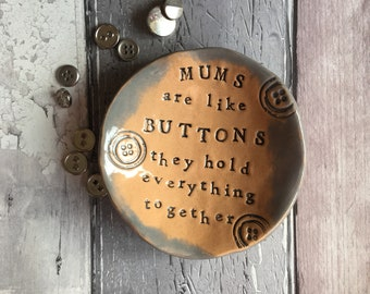 Mums are Like Buttons - Little ceramic dish, jewellery dish. Made in Wales, UK. Free UK P&P
