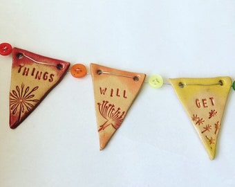 Things will get better Rainbow ceramic mini bunting