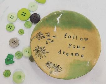 Follow your Dreams little dish