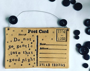 Do not go Gentle into that Good Night - Dylan Thomas postcard