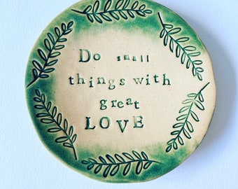 Little ceramic dish, jewellery dish. Do Small Things with Great love. Made in Wales, UK. Free UK P&P