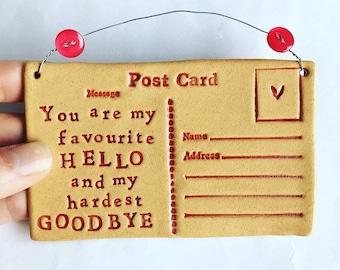 You are my Favourite Hello, ceramic postcard