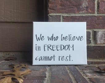 """We who believe in freedom cannot rest Hand Written Wrapped Canvas - 8""""x10"""""""