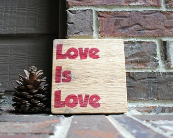 Love is Love Painted Reclaimed Wood Sign