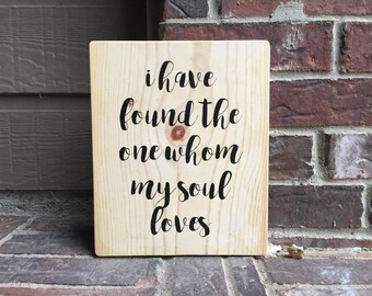 I have found the one whom my soul loves - Reclaimed Wood Sign