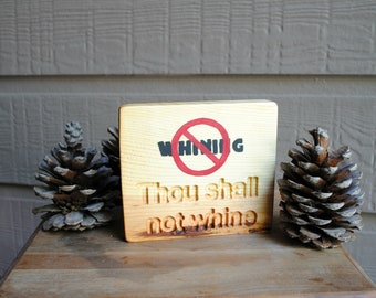 Thou shall not whine - Carved Wood Sign - Reclaimed Wood, Hand Painted