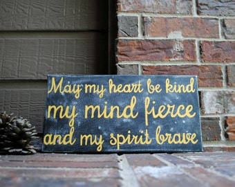 """May my heart be kind, my mind fierce, and my spirit brave Painting on 8""""x15"""" Canvas"""