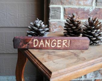 Danger - Carved Wooden Sign, Reclaimed Wood