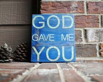 God Gave Me You Reclaimed Wood Sign