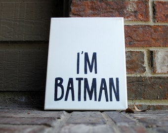 "8""x10"" I'm Batman Hand Inked onto Wrapped Canvas"