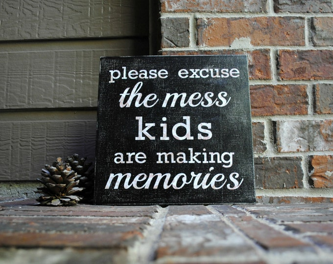 "Featured listing image: Please excuse the mess, kids are making memories on 12""x12"" Canvas Panel"
