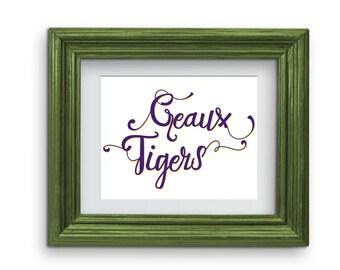 Geaux Tigers LSU Print {Digital}