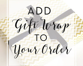Add Gift Wrap to Your Order