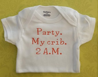 Party at my Crib Onesie, funny saying, baby Onesie®, 100%cotton