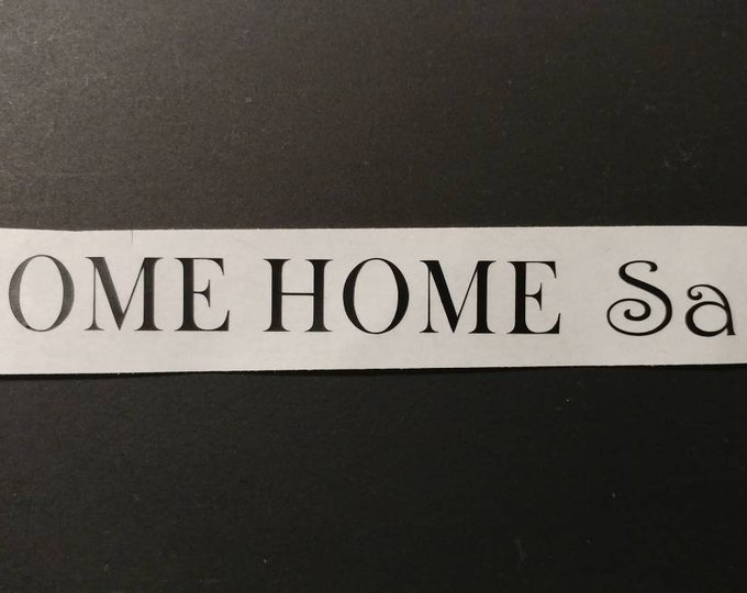 Come Home Safe wall art, decal, sticker