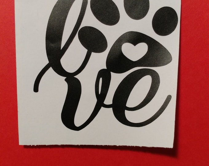 Pet lover decal, sticker for car window, water bottle, lap  top and more.