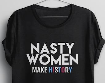 Nasty Women Shirt, nasty woman tshirt, Kamala Harris t shirt, Biden Harris shirt, 2020 election t-shirt, feminist graphic tee, make history