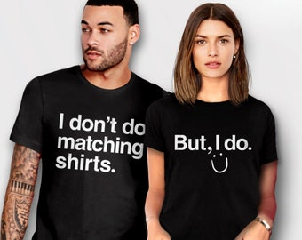 3564eb46c Funny Couples Shirts, Matching Shirts for Couples, wedding tees for bride  and groom, couple outfit, husband wife, I Don't Do Matching Shirts