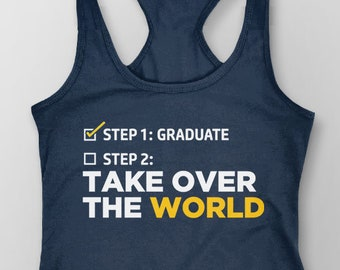 Graduation Tank Top, Graduation Gift for Her, College Grad Gift for Daughter, 2018 graduation tshirt, high school graduate tank, step one