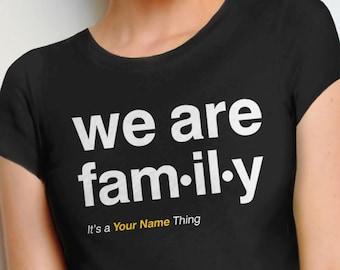 c7914fa9 Matching Family Shirts, custom family vacation shirts, personalized family  reunion tshirts, custom shirts for family, we are family t shirts