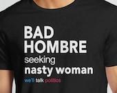 10e7a73d0 Bad Hombre Shirt, bad hombre t shirt, seeking nasty woman shirt , hillary  clinton shirt, Gift for Men Tee Shirt, bad hombre tshirt, funny te