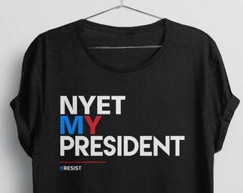 Nyet (Not) My President Shirt | resist shirt, not my president tshirt, funny anti trump shirt, resistance shirt, funny protest t shirt, tee