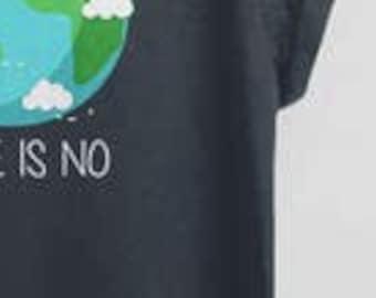 Earth Day T Shirt, Women There is No Planet B, Environmental Tshirt, Environment Shirt, March for Science Shirt, earthday t-shirt, cute tee