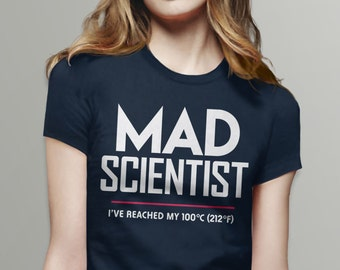 Mad Scientist Shirt, pro science shirt, funny science t shirt, science gift, science teacher shirt, science march shirt, science tee shirt