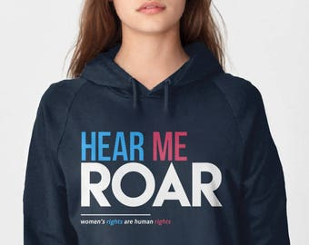 Feminist Sweatshirt, Women Empowerment Shirt, Womens Hoodie, Womens Rights Are Human Rights, Feminist Gift for Her, Feminism, Hear Me Roar