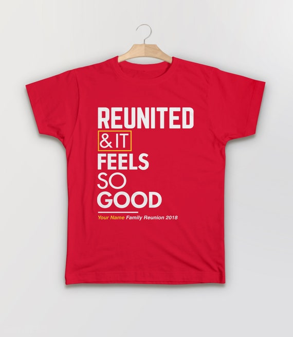 Family Reunion Shirts, funny family shirts reunion gift, custom family tee,  personalized tshirts for families, reunited and it feels so good