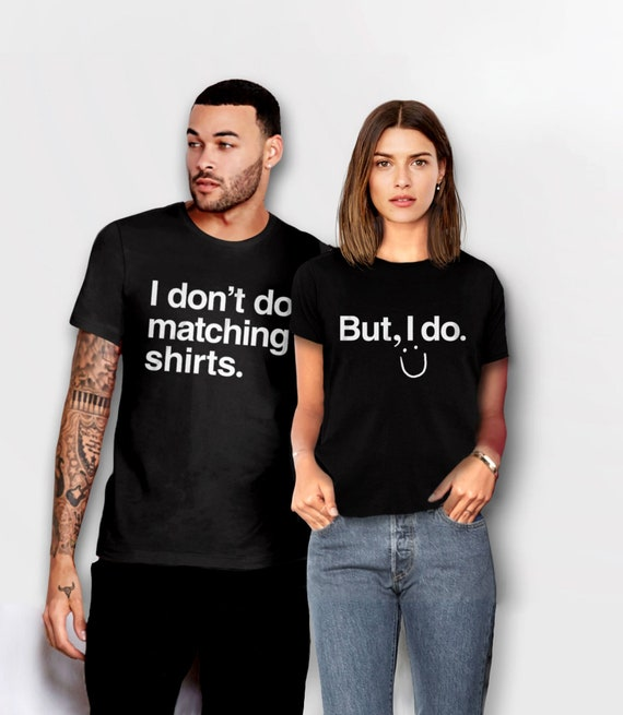 Funny Couples Shirts, Matching Shirts for Couples, wedding tees for bride and groom, couple outfit, husband wife, I Don't Do Matching Shirts