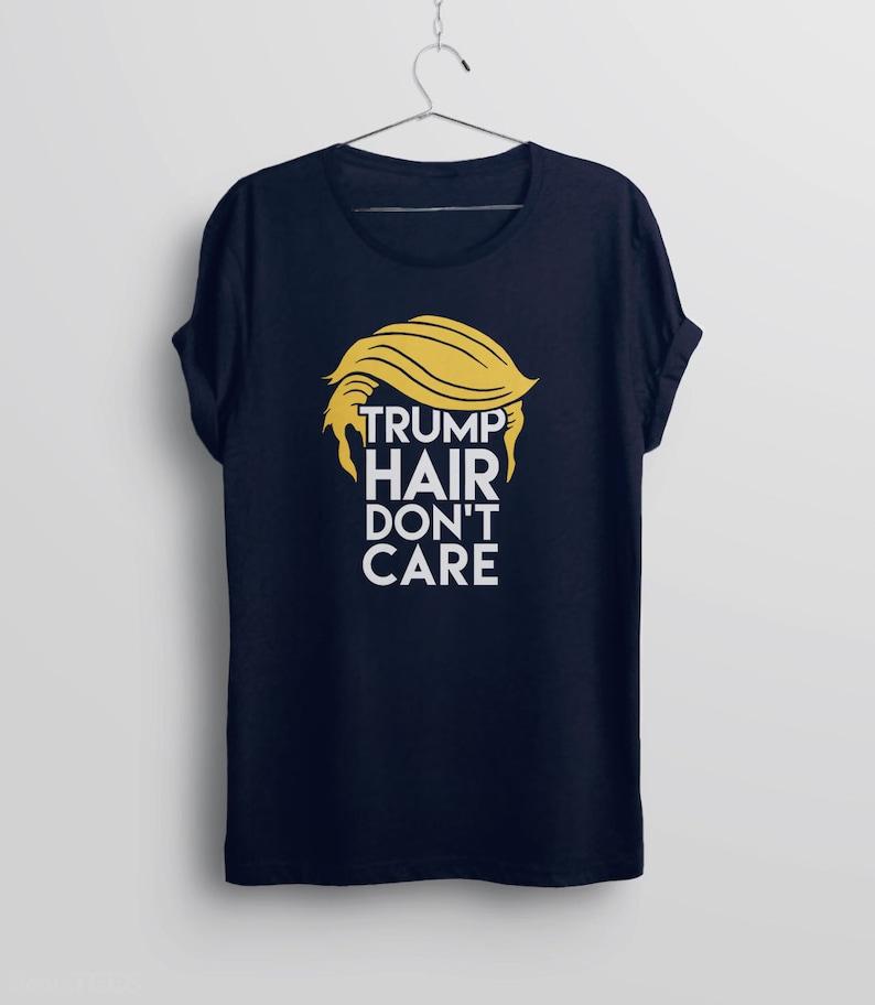 55a979269 Donald Trump Shirt: Funny Trump Tshirt Trump Hair Don't | Etsy