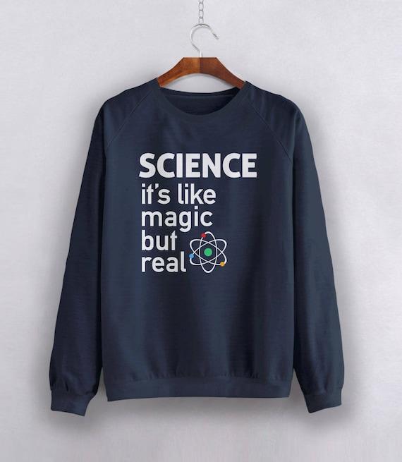 Science Its Like Magic But Real Mens Womens Unisex Sweatshirt