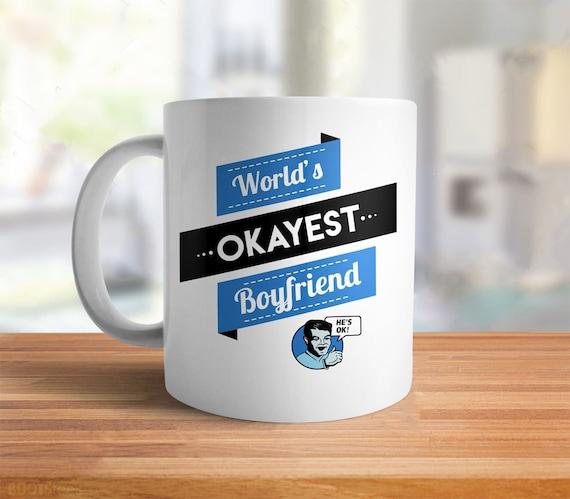 Funny Boyfriend Gift for boyfriend mug Worlds Okayest | Etsy