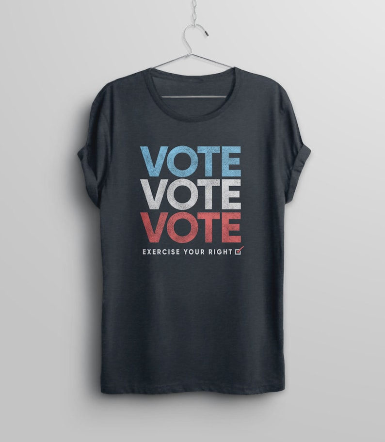 00f57c7b Vote Shirt for Women or Men Voting T-Shirt Political Tee | Etsy