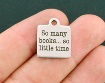 Book Stainless Steel Charm - So many books...so little time - Exclusive Line - Quantity Options - BFS360