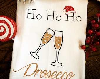 Ho Ho Ho Prosecco Holiday Tea towel, Christmas Party Hostess Gift