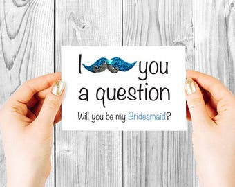 Mustache Cards for Funny Bridesmaid Proposal | I Mustache you a Question Card | Mustache Charm