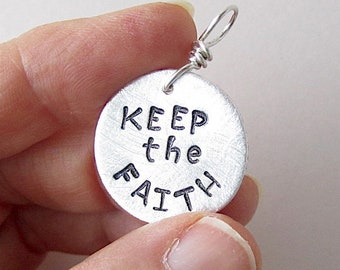 KEEP the FAITH. Christian hand stamped charm in fine silver.  Inspirational charm.  Bible jewelry.  Christian necklace charm.