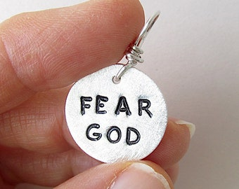 FEAR GOD.  Inspirational Christian charm.  Christian jewelry.  Fine Silver hand stamped Bible quote charm.