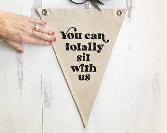 Pennant Flag Wall Decor, You Can Totally Sit With Us Wall Art Banner, Canvas Home Decor, Kitchen Art, Dining Room