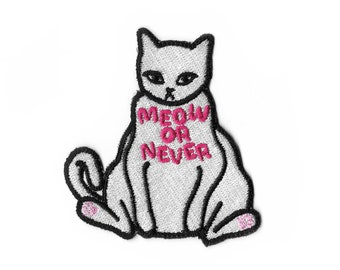 Meow or Never - Cat Embroidered Sew-on/Iron-on Patch