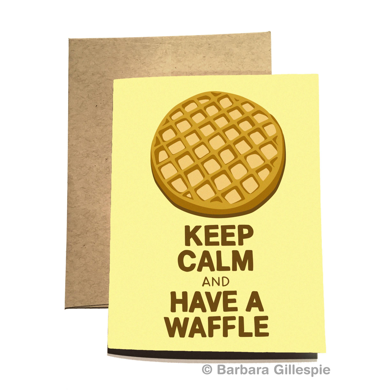 Keep Calm Waffle Card / Keep Calm and Have A Waffle / Funny   Etsy