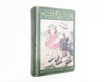 Bunny Brown And His Sister Sue Playing Circus Antique Book For Children Vintage  Childrens Literature Laura Lee Hope 1918 IIllustrated Book