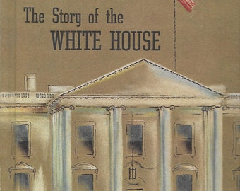 Vintage 1960's Illustrated Children's Book - The Story of the White House