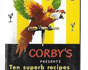 1950's Bar - Drink Guide - Corby's Presents Ten Superb Recipes For The Best Popular Mixed Drinks