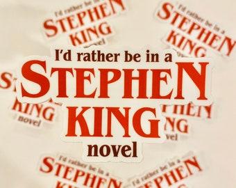 Sticker - I'd Rather Be In A Stephen King Novel