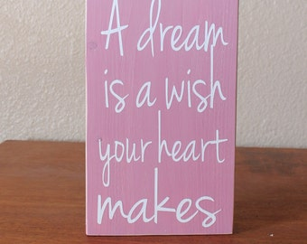 Rose Pink and White Disney A Dream Is A Wish Your Heart Makes Painted Wood Sign